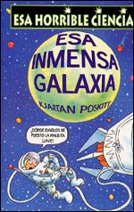 Book Cover: Esa Horrible Ciencia.  Esa Inmensa Galaxia
